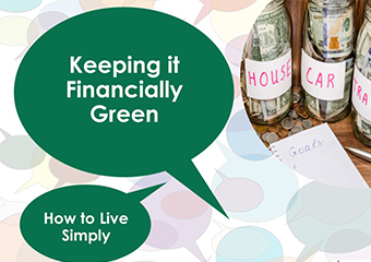 Keeping it Financially green. How to live simply.